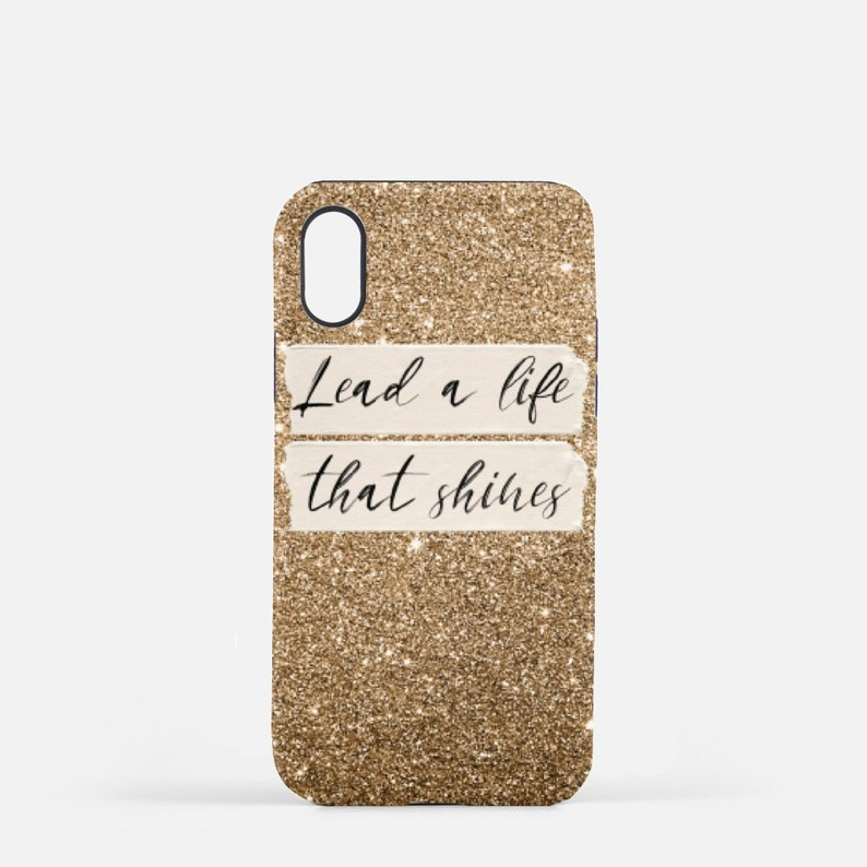 Phone Case with Gold Glitter Lead a life that shines iPhone image 0