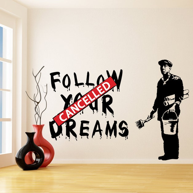 Banksy Vinyl Wall Decal Follow Your Dreams Cancelled Street | Etsy