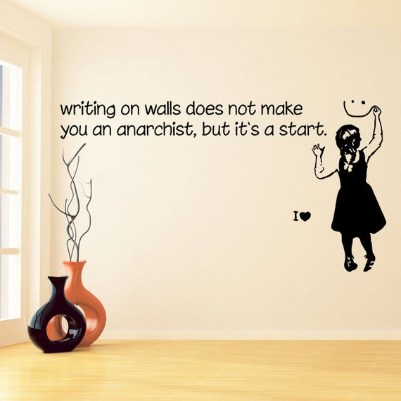 banksy vinyl wall decal quote writing on walls doesn't | etsy