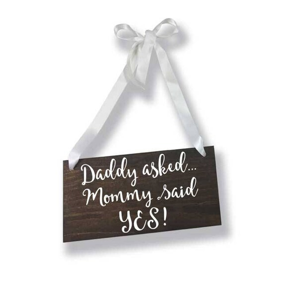 daddy asked mommy said yes kids sign save the date sign etsy