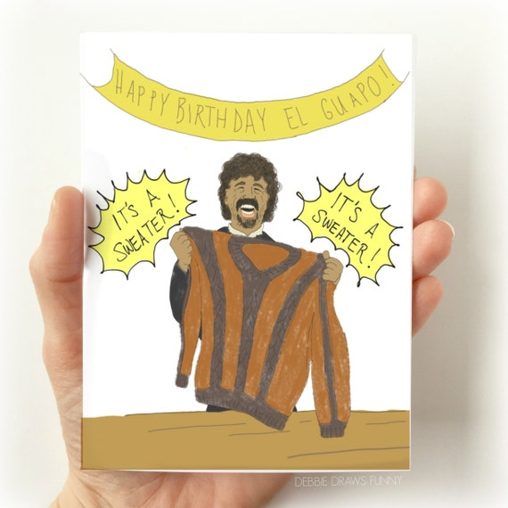 Funny Birthday Cards El Guapo Bday Happy