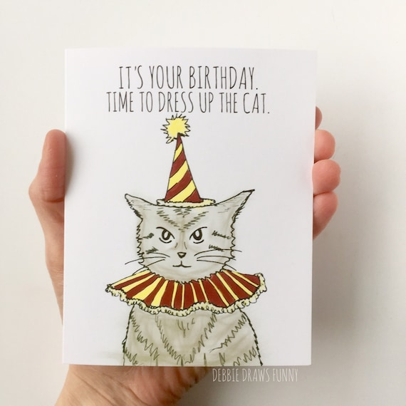 Time To Dress Up The Cat Birthday Card Funny Birthday Card Etsy
