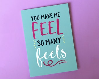 You Make Me Feel So Many Feels Card - Anniversary Card - Love Card - Wedding Card - Valentine Card - Card for Wife - Card for Girlfriend