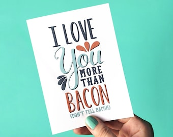 I Love You More Than Bacon Card - Anniversary Card - Love Card - Funny Love Card - Valentine Card - Card for Girlfriend - Card for Boyfriend