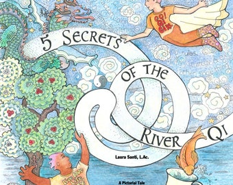 5 Secrets of the River Qi, a Coloring book of ancient Chinese Philosophy of 5 Elements, a pictorial tale ages 9 and up