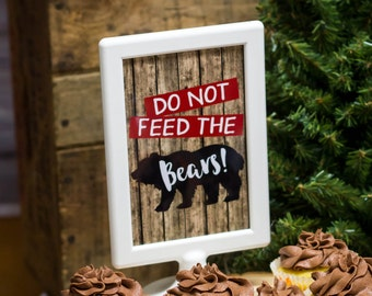 Do Not Feed The Bears Sign, Lumberjack Decor, Camping Party Sign, INSTANT DOWNLOAD, Favor Table Sign, Camping Party Decor, #73