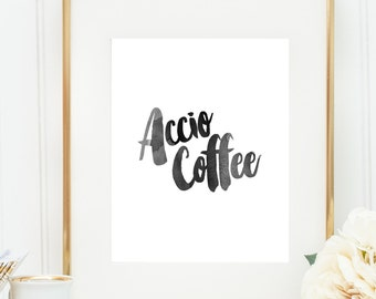 Accio Coffee Quote Print, Home Decor Print, HP Print, Black and White, Printable Wall Art, INSTANT DOWNLOAD