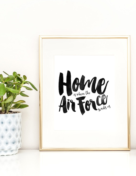 Home Is Where The Air Force Sends Us, Quote Print, Home ... Military Home Decor Wall Design on mid century modern wall design, inspirational wall design, curtain wall design, handmade wall design, decorating idea wall design, exterior home wall design, rustic log cabin wall design, quilting wall design, modern interior wall design,