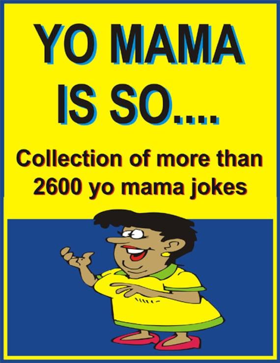 So big yo mama jokes head 'Yo Mama'