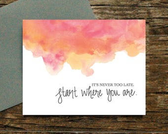 Start where you are card - Support Cancer Divorce Illness Miscarriage Heartache Bad Day Sympathy Job Loss Grief Encouragement [047]