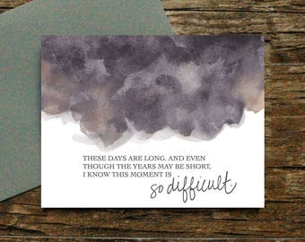 This moment is difficult card - Support Cancer Divorce Motherhood Postpartum Depression Bad Day Sympathy Job Loss Grief Encouragement [038]