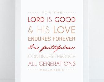 Bible Verse Art  -  Psalm 100:5 - Scripture Print - Encouraging Typographic Print - Christian Decor - Psalms Art