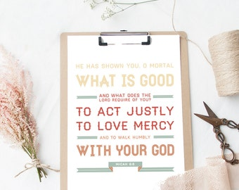 Bible Verse Art  -  Micah 6:8 - Scripture Print - Encouraging Wall Quote - Scripture Typography