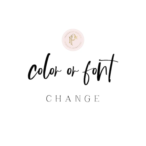 Font or Color changes for any logo or invitation design in our shop!