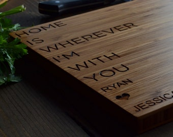 "Personalized Cutting Board Engraved Bamboo Wood ""Home is wherever I'm with you"" for Wedding, Anniversary gift"