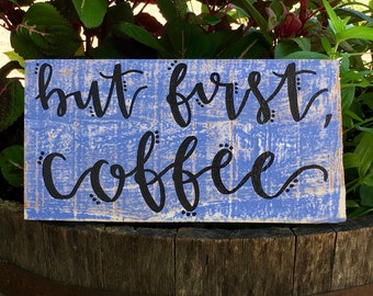 "Wood Sign: ""But First, Coffee"""
