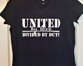 United by love divided by duty, military spouse t shirt, deployment shirt, Army, Navy, Air Force, Marines, Coast Guard, military deployment