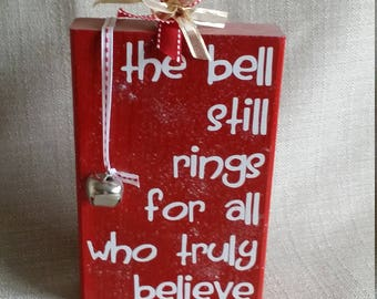 The bell still rings for all who truly believe, Polar Express quote, Christmas Decor, Jingle Bell, Ready to Ship