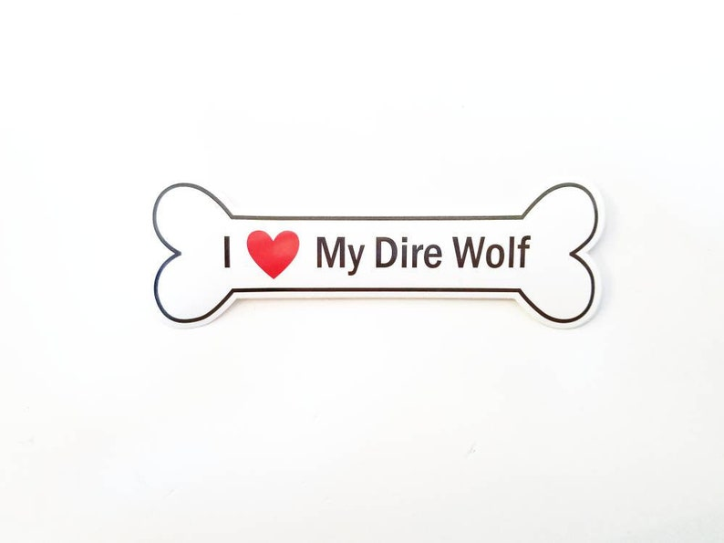 I Heart My Dire Wolf Bumper Sticker  White Bone-Shaped I image 0