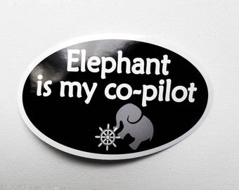 """Elephant is my co-pilot Bumper Sticker - Black with white text, Oval-Shaped, 5"""" x 3"""""""