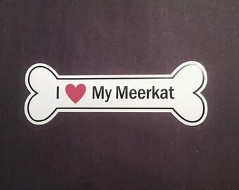 I Heart My Meerkat Bumper Sticker - White, Bone-Shaped (I Love My Meerkat)
