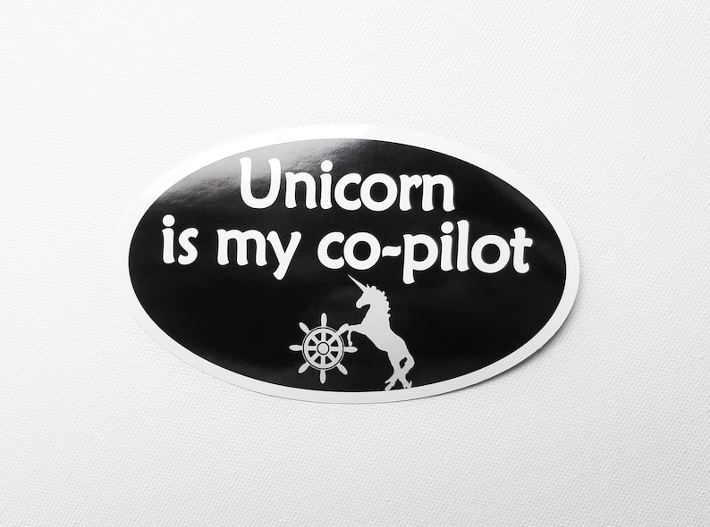 Unicorn is my co-pilot Bumper Sticker  Black with white text image 0