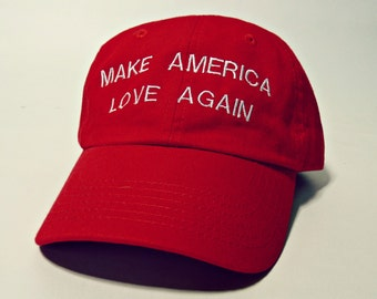 Make America Love Again Baseball Hat