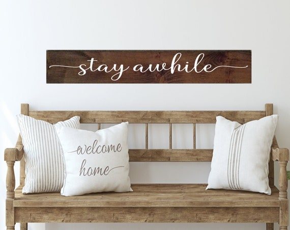 Stay Awhile Sign - Living Room Wall Decor - Stay Awhile Wood Sign - Primitive Signs - Farmhouse Decor - Welcome Sign - Entryway Sign - Stain