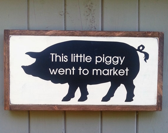 This Little Piggy went to Market Framed Farm House Sign - Kitchen Sign - Rustic Décor - Home Decor - Farmhouse Decor - Pig Sign