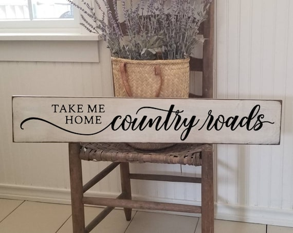 Take Me Home Country Roads Wood Sign, Farmhouse Decor, Primitive Wood Sign, Rustic Decor, Kitchen Sign, House Warming Gift, Welcome Sign