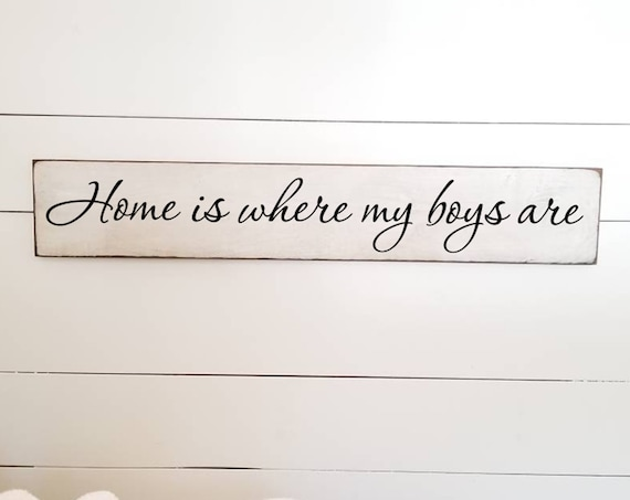 Home is where my boys are Wooden Sign -  Farmhouse Décor - White Sign - Fixer Upper -Home Décor - Rustic -  Primitive Wood Sign - Family