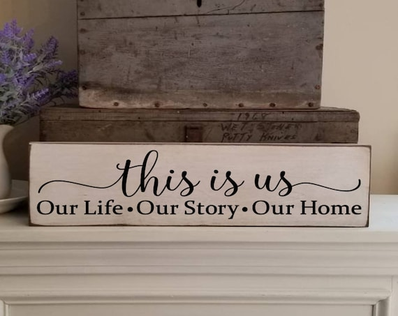 "This is us Our Life Our Story Our Home Wooden Sign - Family Sign - Farmhouse Décor - Home Décor - Rustic -  Primitive Sign - 5.5"" x 25"""