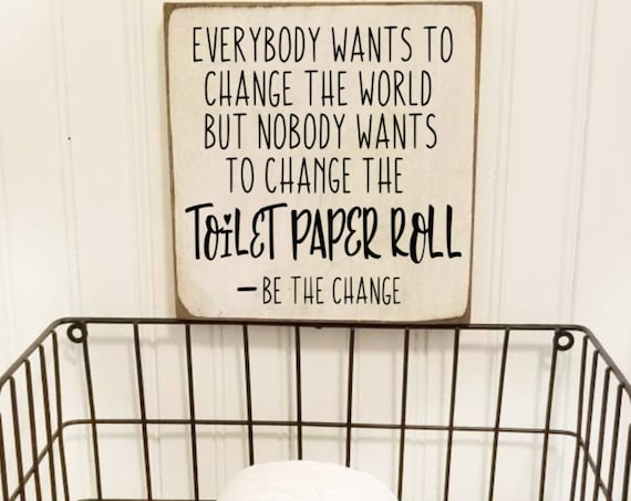 Changing the toilet paper Bathroom Sign - Bathroom Decor - Funny Bathroom Sign - Farmhouse Decor - Primitive Bathroom Sign