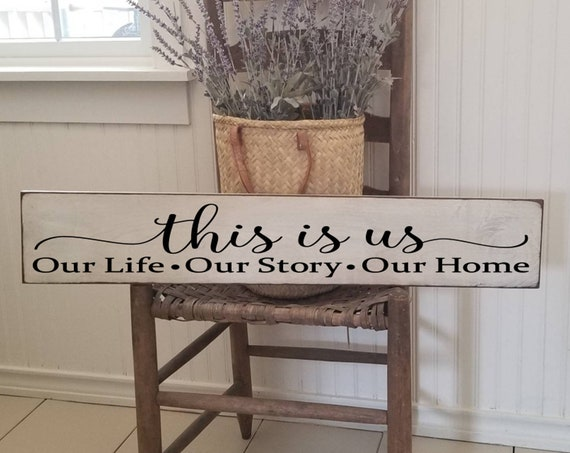 This is us Our Life Our Story Our Home Wooden Sign - Family Sign - Farmhouse Décor - Home Décor - Rustic -  Primitive Wood Sign -  Large