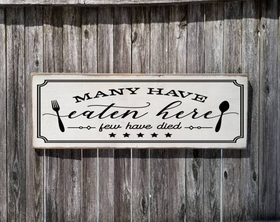 Many Have Eaten Here Sign  Farmhouse Décor  Fixer Upper Home Déco Rustic  Kitchen Sign Primitive Wood Sign Farmhouse Sign Funny Kitchen Sign