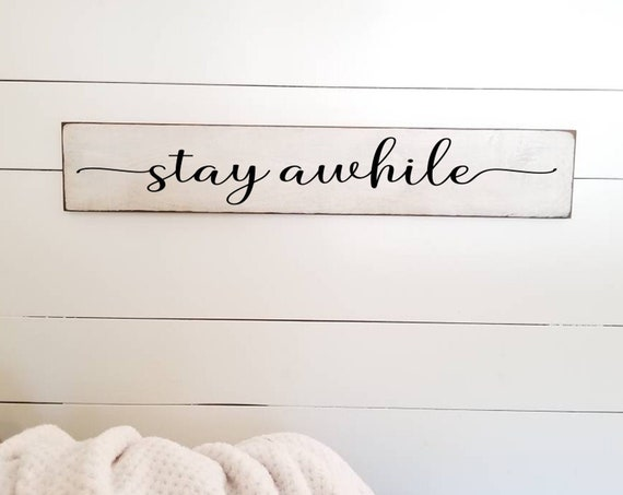 Stay Awhile Sign - Living Room Wall Decor - Stay Awhile Wood Sign - Primitive Signs - Farmhouse Decor - Welcome Sign - Entryway Wood Sign