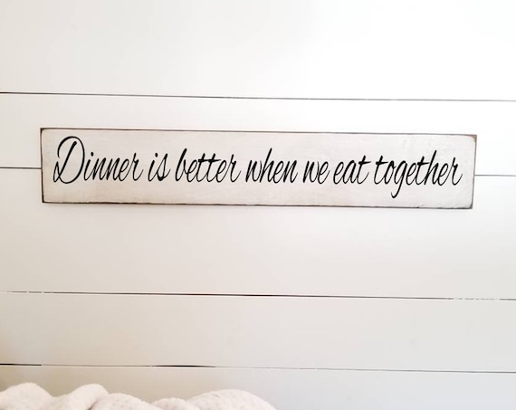 Dining Room Sign - Kitchen Sign - Farmhouse Decor - Dinner Is Better Sign - Rustic Decor - Anniversary Gift - Family -  Primitive Sign - Eat