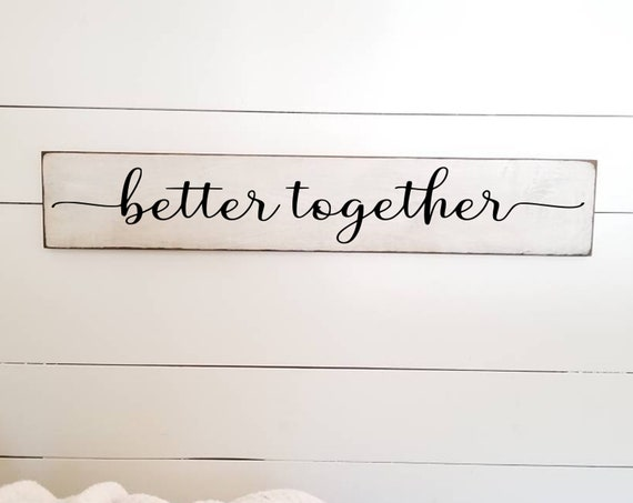 Better Together Wood Sign - Farmhouse Decor - Romantic Sign - Wedding Sign - Love - Farmhouse Sign - Bedroom Sign -Stay Awhile -Anniversary