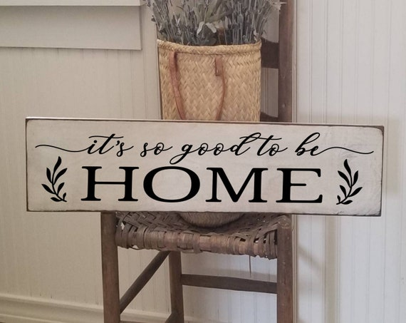 It's So Good To Be Home Sign, Farmhouse Decor, Primitive Wood Sign, Rustic Decor, Kitchen Sign, House Warming Gift, Welcome Sign
