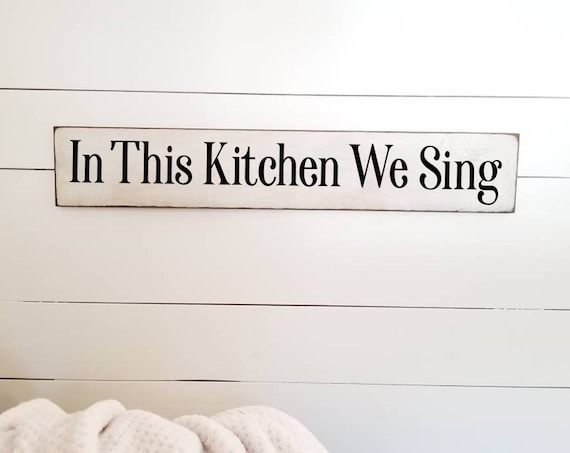 In This Kitchen We Sing - Farmhouse Decor - Kitchen Sign - Coffee Sign - Rustic Decor - Anniversary Gift - Love -  Primitive Sign - Singing