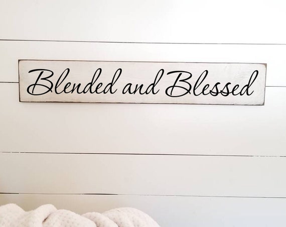 Blended and Blessed Wooden Sign -  Farmhouse Décor - White Sign - Fixer Upper -Home Décor - Rustic -  Primitive Wood Sign - Family - Large
