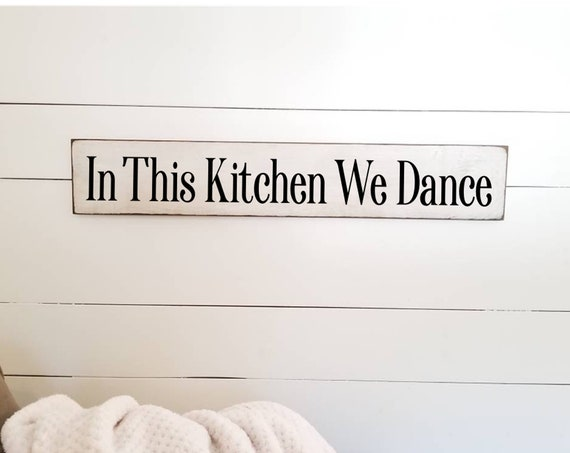 In This Kitchen We Dance - Farmhouse Decor - Kitchen Sign - Coffee Sign - Rustic Decor - Anniversary Gift - Love -  Primitive Sign
