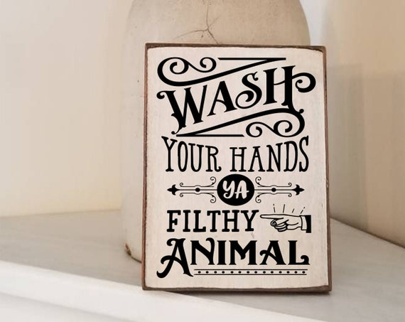 Wash Your Hands Ya Filthy Animal Sign - Bathroom Decor - Funny Bathroom Sign - Farmhouse Decor - Primitive Bathroom Sign - Get Naked Sign