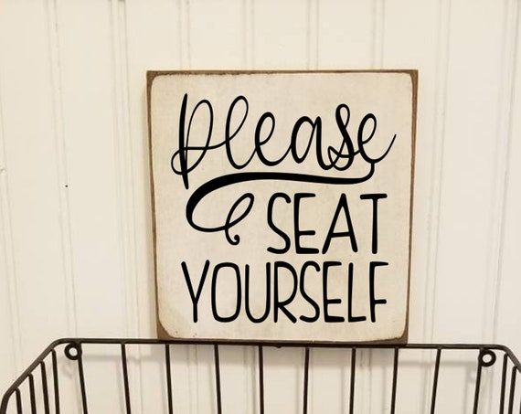 Please Seat Yourself Sign - Bathroom Decor - Funny Bathroom Sign - Farmhouse Decor - Primitive Bathroom Sign