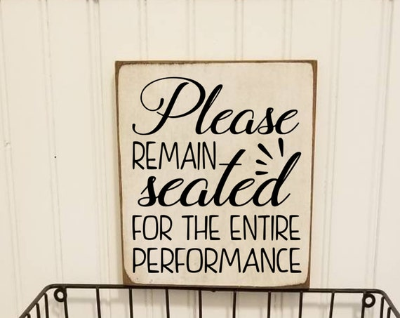 Please Remain Seated Sign - Bathroom Decor - Funny Bathroom Sign - Farmhouse Decor - Primitive Bathroom Sign