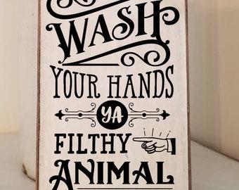 Wash Your Hands Ya Filthy Animal Sign - Bathroom Decor - Funny Bathroom Sign - Farmhouse - Primitive Bathroom Sign - Get Naked Sign - Large