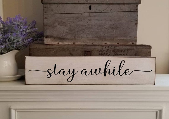 Stay Awhile Sign - Living Room Wall Decor - 5.5 x 25 - Stay Awhile Sign - Primitive Signs - Farmhouse Decor -Welcome Sign-Entryway Wood Sign