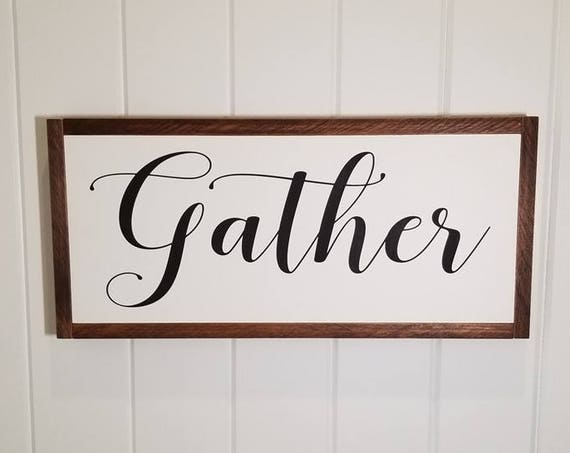 Gather Sign - Farmhouse Decor - Family Sign - Rustic Decor - Fall Sign - Fixer Upper Inspired - Kitchen Decor - Fall Decor -Living Room Sign