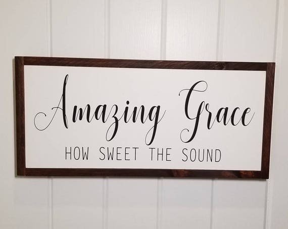 Amazing Grace Sign - Farmhouse Decor - Inspirational Decor - Rustic Decor - Hymn - Fixer Upper Inspired - Kitchen Decor - Wedding Decor