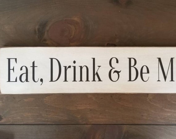 Eat, Drink and be Merry sign, Farmhouse sign, Rustic Decor, Primitive Decor, Shabby Chic, Christmas Sign, House Warming Gift